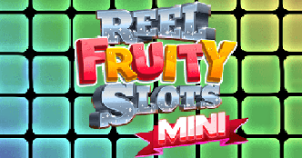 Reel Fruity Slots Mini