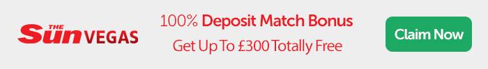 The Sun Vegas: 100% Deposit Match Bonus, Get £300 Totally Free
